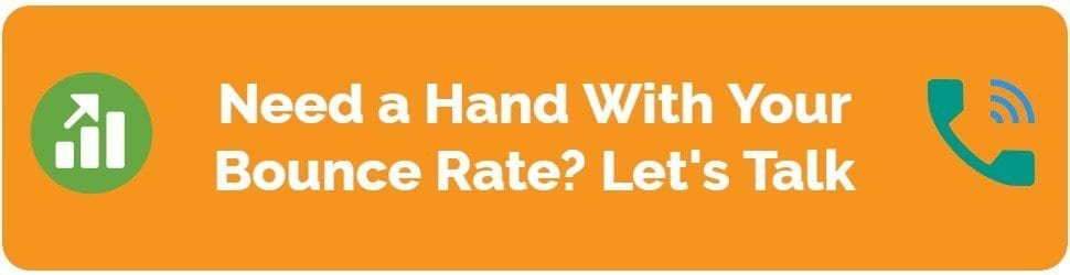 Need a Hand With Your Bounce Rate? Let's Talk